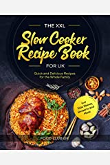 The XXL Slow Cooker Recipe Book for UK: Quick and Delicious Recipes for the Whole Family incl. Side Dishes, Desserts and More (English Edition) Format Kindle