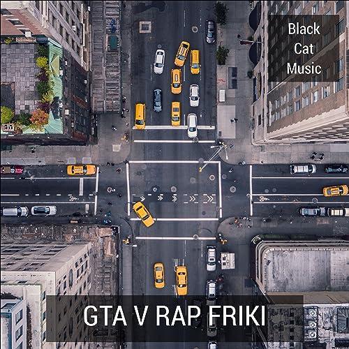 Gta V Rap Friki de Black Cat Music en Amazon Music - Amazon.es