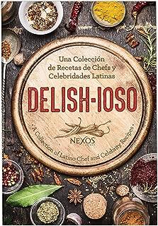 Nexos Latinos Delish-ioso: A Collection of Latino Chef and Celebrity Recipes