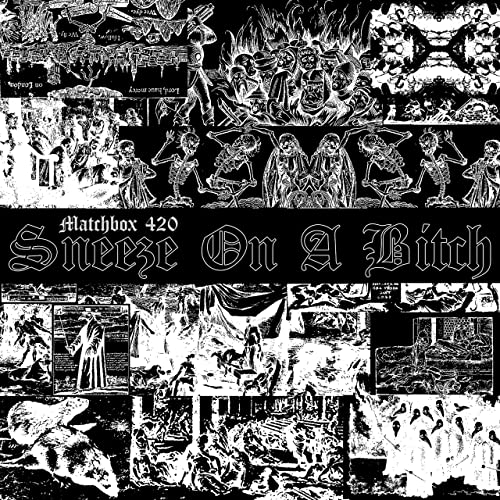 Sneeze on a Bitch [Explicit] by Matchbox 420 on Amazon Music