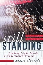 Still Standing: Finding Light Inside a Guatemalan Prison, The Battle of an Innocent Woman