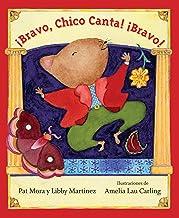 Bravo, Chico Canta! Bravo!: Spanish Edition