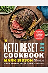 The Keto Reset Diet Cookbook: 150 Low-Carb, High-Fat Ketogenic Recipes to Boost Weight Loss: A Keto Diet Cookbook Kindle Edition