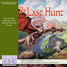 The Last Hunt: The Unicorn Chronicles, Book 4