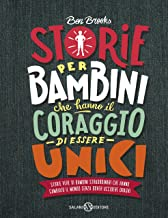 Storie per bambini che hanno il coraggio di essere unici (Italian Edition)