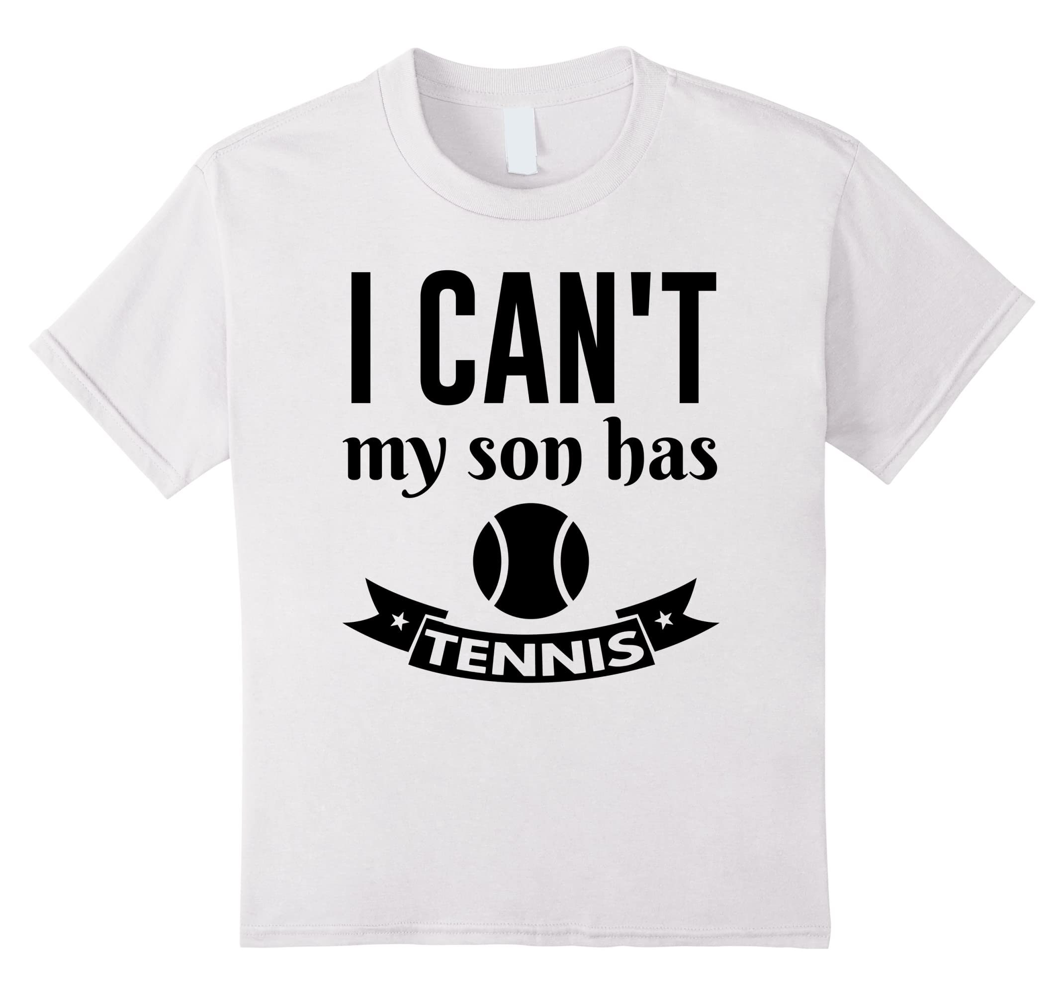 Cant My Son Has Tennis-Samdetee