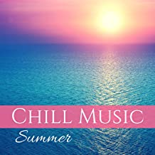 Chill Music Summer - Ultimate Chill Music Playlist for Relax and Party