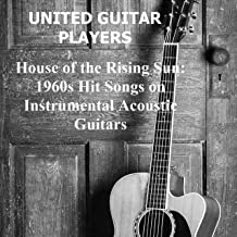 House of the Rising Sun: 1960s Hit Songs on Instrumental Acoustic Guitars