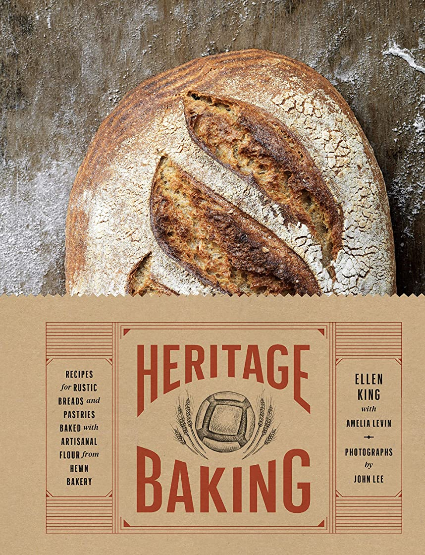 Heritage Baking: Recipes for Rustic Breads and Pastries Baked with Artisanal Flour (English Edition)