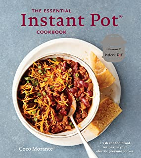 The Essential Instant Pot Cookbook: Fresh and Foolproof Recipes for Your Electric Pressure Cooker