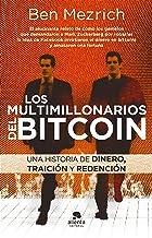 Los multimillonarios del bitcoin: Una historia de dinero, traición y redención (Spanish Edition)