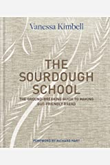 The Sourdough School: The ground-breaking guide to making gut-friendly bread (English Edition) Formato Kindle