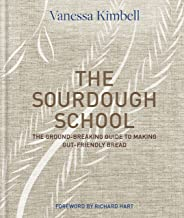 The Sourdough School: The ground-breaking guide to making gut-friendly bread PDF