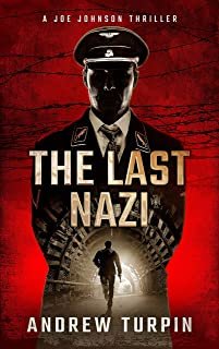 The Last Nazi: a WW2 spy conspiracy thriller (A Joe Johnson Thriller, Book 1) (English Edition)