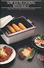 Now you're cooking with Nesco 4 quart roaster oven recipes and use/care instructions booklet