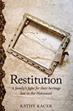 Restitution: A family's fight for their heritage lost in the Holocaust (English Edition)