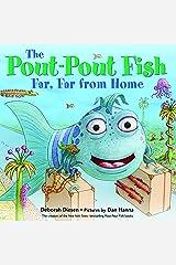 The Pout-Pout Fish, Far, Far from Home (A Pout-Pout Fish Adventure) Kindle Edition