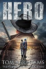Hero: A Post Apocalyptic/Dystopian Adventure (The Traveler Book 7) Kindle Edition