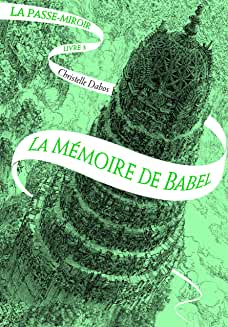 La passe-miroir (3) : La mémoire de Babel