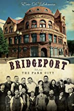 Bridgeport: Tales from the Park City (American Chronicles)