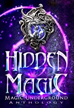 Hidden Magic (Magic Underground Anthologies Book 1)