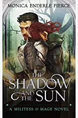 The Shadow and The Sun (Militess & Mage Series Book 1) Kindle Edition