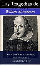 Las Tragedias de William Shakespeare: Julio César, Otelo, Macbeth, Romeo y Julieta, Hamlet, Romeo y Julieta, El rey Lear