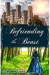Befriending the Beast (Tales of Faith Book 1) Kindle Edition