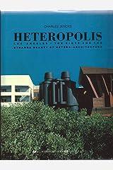Heteropolis: Los Angeles : The Riots and the Strange Beauty of Hetero-Architecture Hardcover