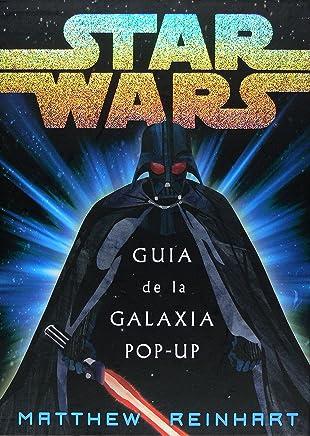 Star Wars: Guia de la galaxia pop-up/ Galaxy Guide pop-up