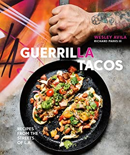Guerrilla Tacos: Recipes from the Streets of L.A. [A Cookbook]