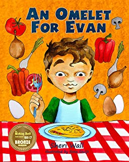 An Omelet For Evan: A Book of Nutritious Breakfast Food Choices