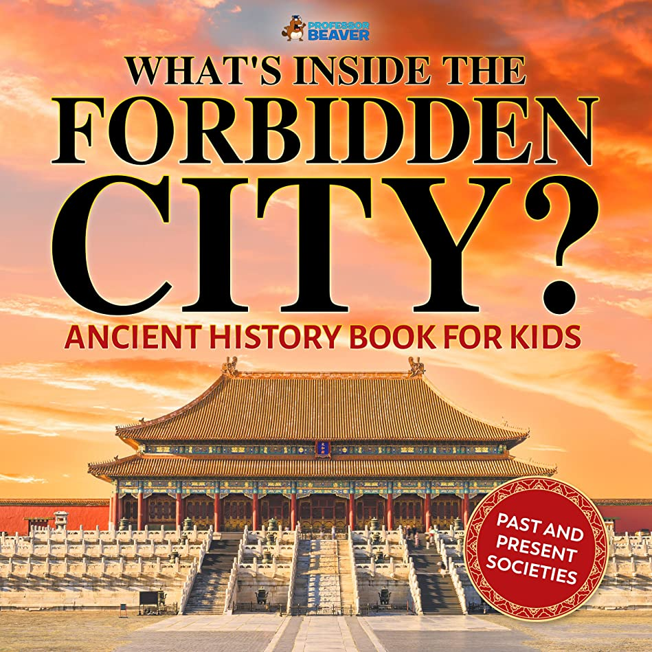 What's Inside the Forbidden City? Ancient History Books for Kids | Children's Ancient History (English Edition)