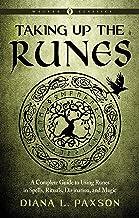 表紙: Taking Up the Runes: A Complete Guide to Using Runes in Spells, Rituals, Divination, and Magic (Weiser Classics Series) (English Edition) | Diana L. Paxson