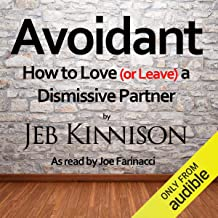 Best avoidant how to love or leave a dismissive partner Reviews