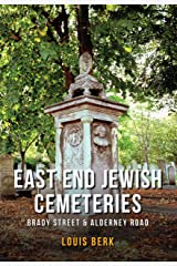 East End Jewish Cemeteries: Brady Street & Alderney Road Kindle Edition