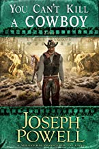 You Can't Kill A Cowboy (The Texas Riders Western) (A Western Frontier Fiction)