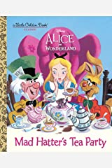 Mad Hatter's Tea Party (Disney Alice in Wonderland) (Little Golden Book) Kindle Edition
