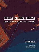 Terra-Sorta-Firma: Reclaiming the Littoral Gradient (English Edition)
