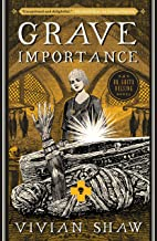 Grave Importance: A Dr Greta Helsing Novel (English Edition)