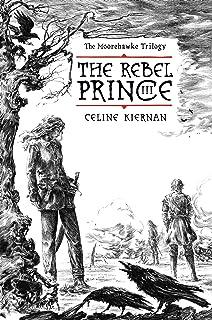 The Rebel Prince: The Moorehawke Trilogy, Vol III