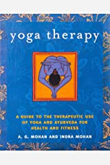 Yoga Therapy: A Guide to the Therapeutic Use of Yoga and Ayurveda for Health and Fitness Paperback