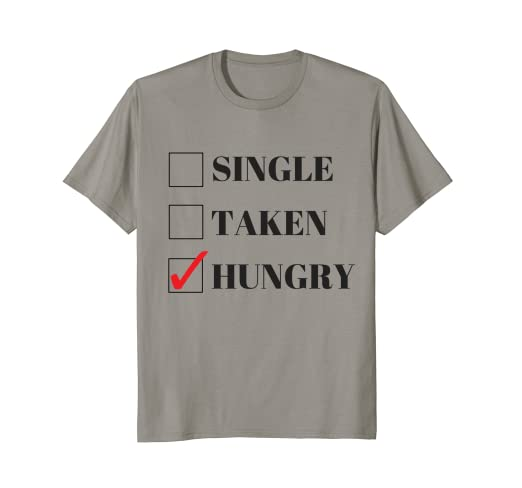 Amazon Com Single Taken Or Hungry Funny Valentines Day T Shirt