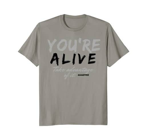 Amazon.com: Gary Vee Quote T-Shirt ~ You\'re Alive Take ...