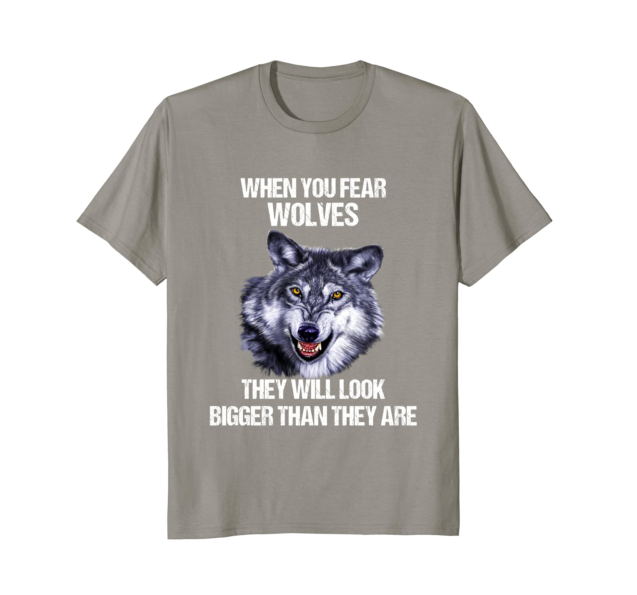 Gray Wolf Animal T-Shirt Gift When You Fear Wolves.-AZP