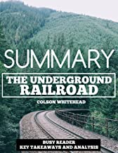 Summary: The Underground Railroad by Colson Whitehead: Key Takeaways and Analysis