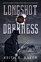 Longshot From Darkness: A Civil War Novel (The Longshot Series Book 3)