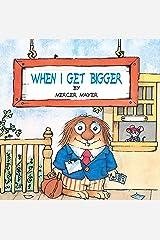 When I Get Bigger (Little Critter) (Pictureback(R)) Paperback