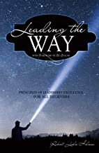 Leading the Way: Principles of Leadership Excellence for All Believers