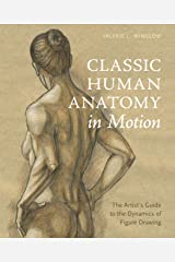 Classic Human Anatomy in Motion: The Artist's Guide to the Dynamics of Figure Drawing Kindle Edition
